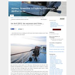 1er Avril 2012, retour à Vence, les vacances sont finies … « Aurore, Greenline 33 hybrid, croisière en Méditerranée
