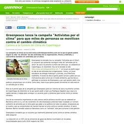"""Greenpeace lanza la campaña """"Activistas por el clima"""" para que miles de personas se movilicen contra el cambio climático"""