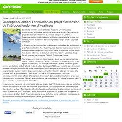 2010 : Greenpeace obtient l'annulation du projet d'extension de l'aéroport londonien d'Heathrow