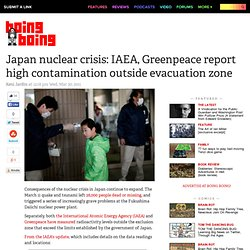 Japan nuclear crisis: IAEA, Greenpeace report high contamination outside evacuation zone