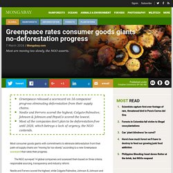 Greenpeace rates consumer goods giants' no-deforestation progress