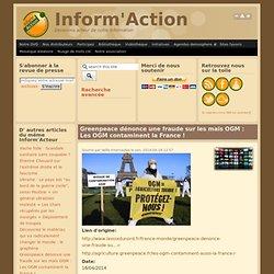 Greenpeace dénonce une fraude sur les maïs OGM : Les OGM contaminent la France !