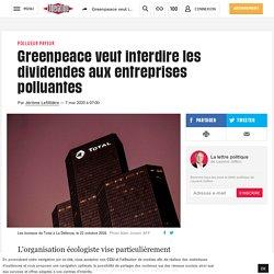 (2) Greenpeace veut interdire les dividendes aux entreprises polluantes