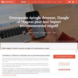 Greenpeace épingle Amazon, Google et Huawei pour leur impact environnemental négatif