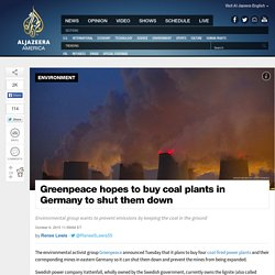 Greenpeace to Bid For Germany Coal Plants, Mines