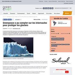 Argentine : Greenpeace a pu compter sur les internautes pour protéger les glaciers