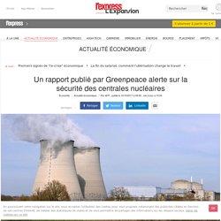 Un rapport publié par Greenpeace alerte sur la sécurité des centrales nucléaires
