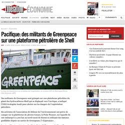 Pacifique: des militants de Greenpeace sur une plateforme pétrolière de Shell