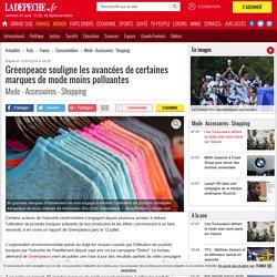 Greenpeace souligne les avancées de certaines marques de mode moins polluantes - 13/07/2018 - ladepeche.fr