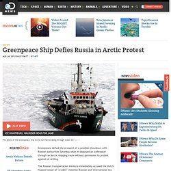 Greenpeace Ship Defies Russia in Arctic Protest