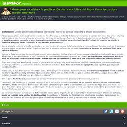 Greenpeace celebra la publicación de la encíclica del Papa Francisco sobre medio ambiente
