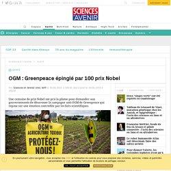Magazine Sciences et Avenir : OGM : Greenpeace épinglé par 100 prix Nobel - Sciencesetavenir.fr