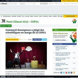 Comment Greenpeace a piégé des scientifiques en marge de la COP21