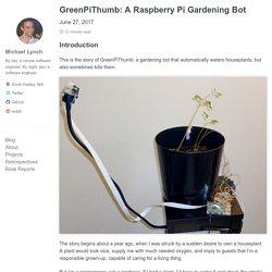 GreenPiThumb: A Raspberry Pi Gardening Bot - mtlynch.io