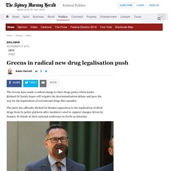 Greens in radical new drug legalisation push