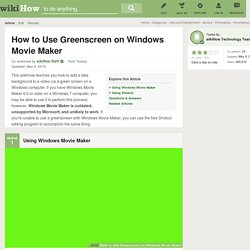 How to Use Greenscreen on Windows Movie Maker