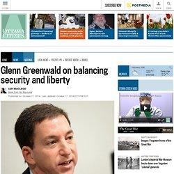 Glenn Greenwald on balancing security and liberty