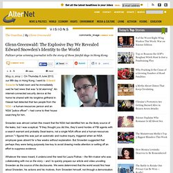 Glenn Greenwald: The Explosive Day We Revealed Edward Snowden's Identity to the World