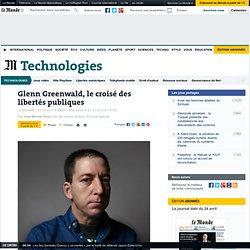 Glenn Greenwald, le croisé des libertés publiques
