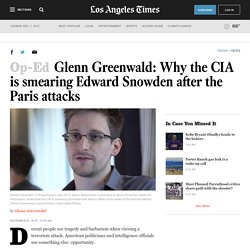 Glenn Greenwald: Why the CIA is smearing Edward Snowden after the Paris attacks