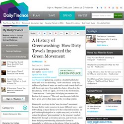 A History of Greenwashing: How Dirty Towels Impacted the Green Movement