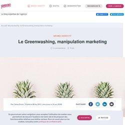 Le greenwashing : une manipulation marketing - Blog Peexeo