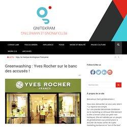 Greenwashing : Yves Rocher sur le banc des accusés !