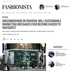 Greenwashing in Fashion: Will Sustainable Marketing Messages Ever Become Easier to Navigate?