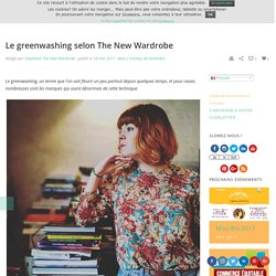 Le greenwashing selon The New Wardrobe - SloWeAre