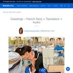 Greetings - French Story + Translation + Audio