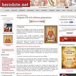 22 avril 1073 - Grégoire VII et la réforme grégorienne