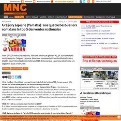Bilans marché - Grégory Lejosne (Yamaha) : nos quatre best-sellers sont dans le top 5 des ventes nationales