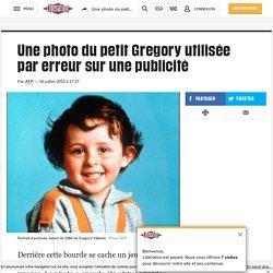 Une photo du petit Gregory utilisée par erreur sur une publicité