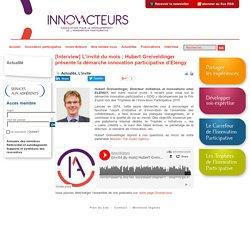 [Interview] L'invité du mois : Hubert Greiveldinger présente la démarche innovation participative d'Elengy