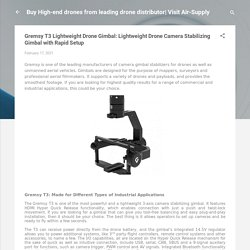 Gremsy T3 Lightweight Drone Gimbal: Lightweight Drone Camera Stabilizing Gimbal with Rapid Setup