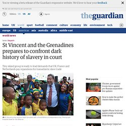 St Vincent and Grenadines prepares to confront dark history of slavery in court