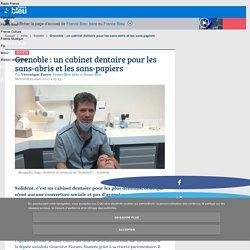 Grenoble : un cabinet dentaire pour les sans-abris et les sans-papiers
