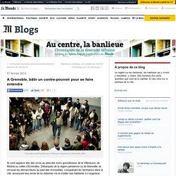 A Grenoble, bâtir un contre-pouvoir pour se faire entendre