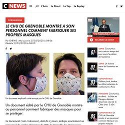 Le CHU de Grenoble montre à son personnel comment fabriquer ses propres masques
