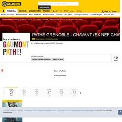 Pathé Grenoble - Chavant (ex Nef Chavant) (cinéma à Grenoble) : programme, horaires, séances