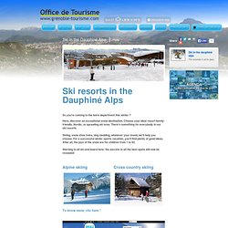 Skiing Grenoble - Ski resorts in the Dauphiné Alps - Grenoble Tourism & Convention