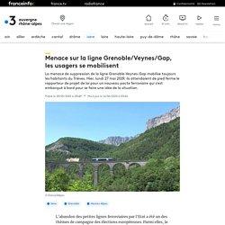Menace sur la ligne Grenoble/Veynes/Gap, les usagers se mobilisent