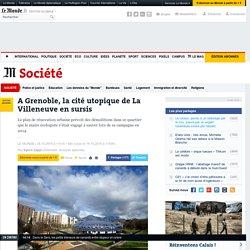 A Grenoble, la cité utopique de La Villeneuve en sursis
