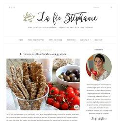 Gressins multi-céréales aux graines - La fée Stéphanie