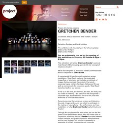 GRETCHEN BENDER - Exhibitions at Project Arts Centre