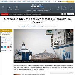 Grève à la SNCM : ces syndicats qui coulent la France