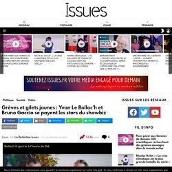 Grèves et gilets jaunes : Yvan Le Bolloc'h et Bruno Gaccio se payent les stars du showbiz - Issues.fr