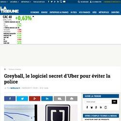 Greyball, le logiciel secret d'Uber pour éviter la police