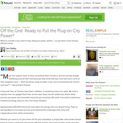Off the Grid: Ready to Pull the Plug on City Power?