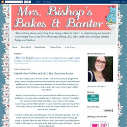 Mrs Bishop's Bakes and Banter: Griddle Pan Waffles and EPIC Hot Chocolate Recipe